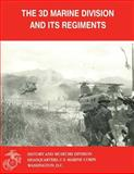 The 3d Marine Division and Its Regiments, U. S. Marine Corps Historical Branch, 1500138762