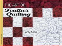 The Art of Feather Quilting, Judy Allen, 157432876X