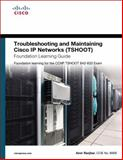 Troubleshooting and Maintaining Cisco IP Networks (TSHOOT) : Foundation Learning for the CCNP TSHOOT 642-832, Ranjbar, Amir, 1587058766