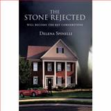 The Stone Rejected, Delena Spinelli, 0595418775