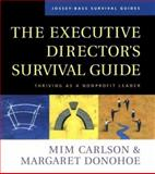 The Executive Director's Survival Guide : Thriving as a Nonprofit Leader, Carlson, Mim and Donohoe, Margaret, 0787958778