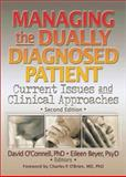 Managing the Dually Diagnosed Patient : Current Issues and Clinical Approaches, David F O'Connell, Eileen P Beyer, 0789008777
