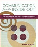 Communication from the Inside Out : Strategies for the Engaged Professional, Mueller, Karen, 0803618778