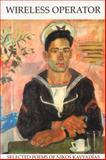 Wireless Operator : Selected Poems and Three Stories, Kavvadias, Nikos, 0904388778