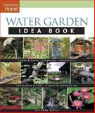 Water Garden Idea Book, Lee Anne White, 1561588776