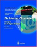 Die Internet-Ökonomie : Strategien für die digitale Wirtschaft. European Communication Council Report, Zerdick, Axel and Picot, Arnold, 3540668772