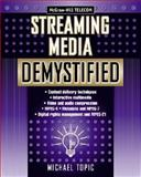 Streaming Media Demystified, Topic, Michael, 007138877X