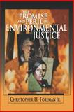 The Promise and Peril of Environmental Justice, Foreman, Christopher H., Jr., 0815728778