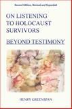 On Listening to Holocaust Survivors : Beyond Testimony, Greenspan, Henry, 1557788774