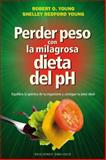 Perder Peso con la Milagrosa Dieta Del Ph, Robert Young, 8415968779