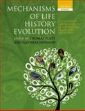 Mechanisms of Life History Evolution : The Genetics and Physiology of Life History Traits and Trade-Offs, Flatt, Thomas and Heyland, Andreas, 0199568774