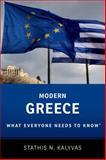 Modern Greece : What Everyone Needs to Know®, Kalyvas, Stathis, 0199948771