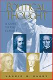 Political Thought : A Guide to the Classics, Bagby, Laurie M., 0534558771