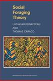 Social Foraging Theory, Giraldeau, Luc-Alain and Caraco, Thomas, 0691048770