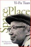 Space and Place : The Perspective of Experience, Tuan, Yi-Fu, 0816638772