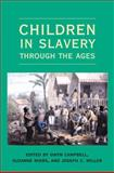 Children in Slavery through the Ages, , 0821418777