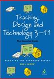 Teaching Design and Technology 3-11, Hope, Gill and Hope, 0826468772