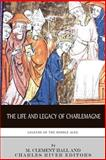 Legends of the Middle Ages, Charles River Editors and M. Clement Hall, 1494248778