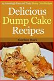 Delicious Dump Cake Recipes, Gordon Rock, 1500488771