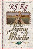 The Penny Whistle, B. J. Hoff, 1556618778