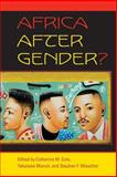 Africa after Gender?, Stephan F. Miescher, 0253218772