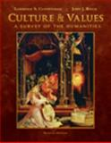 Culture and Values : A Survey of the Humanities, Comprehensive Edition (with Resource Center Printed Access Card), Cunningham, Lawrence S. and Reich, John J., 0495568775