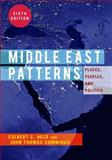 Middle East Patterns : Places, People, and Politics, Held, Colbert C. and Cummings, John Thomas, 0813348773