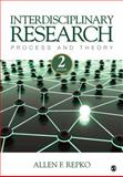 Interdisciplinary Research : Process and Theory, Repko, Allen F., 1412988772