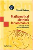 Mathematical Methods for Mechanics : A Handbook with MATLAB Experiments, Gekeler, Eckart W., 3642088775