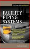 Facility Piping Systems Handbook, Frankel, Michael, 0071358773