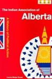 Indian Association of Alberta : A History of Political Action, Meijer Drees, Laurie, 0774808772