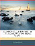 Commonplace Sinners, by the Author of 'My Heart and I', Ellinor Huddart, 1145678777