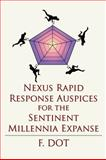 Nexus Rapid Response Auspices for the Sentinent Millennia Expanse, F Dot, 1434998770