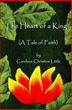 The Heart of a King, Candace Little, 1466368772