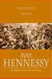 Blunted Lance, Max Hennessy, 1842328778