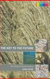The Key to the Future : The Study of  Earth History, , 0415278775