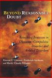 Beyond Reasonable Doubt : Reasoning Processes in Obsessive-Compulsive Disorder and Related Disorders, O'Connor, Kieron and Aardema, Frederick, 0470868775