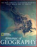 National Geographic Almanac of Geography, National Geographic Society Staff, 079223877X