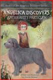 ANGELICA Discovers ANTIGRAVITY PARTICLES, Warren Brussee, 1492238775