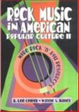 Rock Music in American Popular Culture : More Rock 'n' Roll Resources, Cooper, B. Lee and Haney, Wayne S., 1560238771