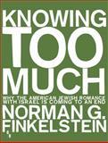 Knowing Too Much, Norman Finkelstein, 1935928775