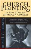 Church Planting in the African-American Context, Francis, Hozell C., 0310228778