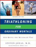 Triathloning for Ordinary Mortals, Steven Jonas, 0393328775