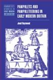 Pamphlets and Pamphleteering in Early Modern Britain, Raymond, Joad, 0521028779