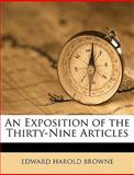 An Exposition of the Thirty-Nine Articles, Edward Harold Browne, 1149788771