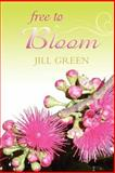Free to Bloom, Jill Green, 1463518773