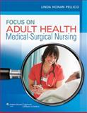 Focus on Adult Health : Medical-Surgical Nursing, Pellico, Linda Honan, 1582558779