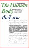 The Human Body and the Law : A Medico-Legal Study, Meyers, David W., 0202308774