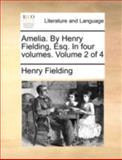 Amelia by Henry Fielding, Esq In, Henry Fielding, 1140768778