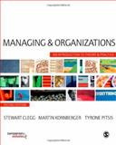 Managing and Organizations : An Introduction to Theory and Practice, Kornberger, Martin and Clegg, Stewart, 1412948770